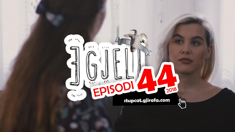 Stupcat Egjeli – Episodi 44 HD 2018